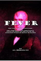 Fever: The Last Days of Tippecanoe (The Dead Presidents Book 2) Kindle Edition