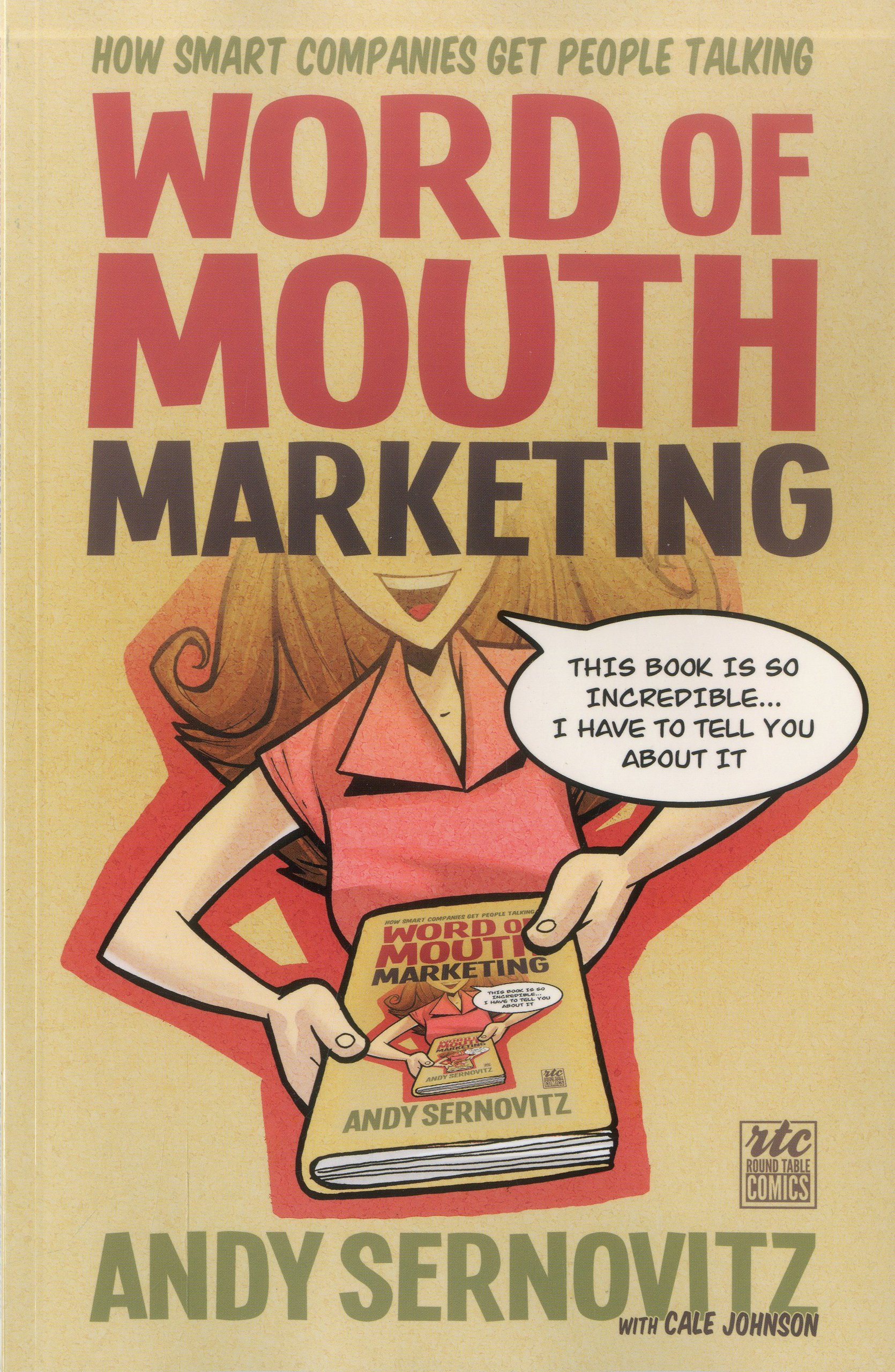 Word of Mouth Marketing: How Smart Companies Get People Talking; A Round  Table Comic (Comic Version Series): Andy Sernovitz, Shane Clester:  9781610660280: ...