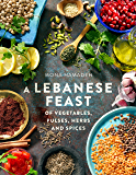 A Lebanese Feast of Vegetables, Pulses, Herbs and Spices (English Edition)