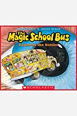 The Magic School Bus Explores the Senses Kindle Edition
