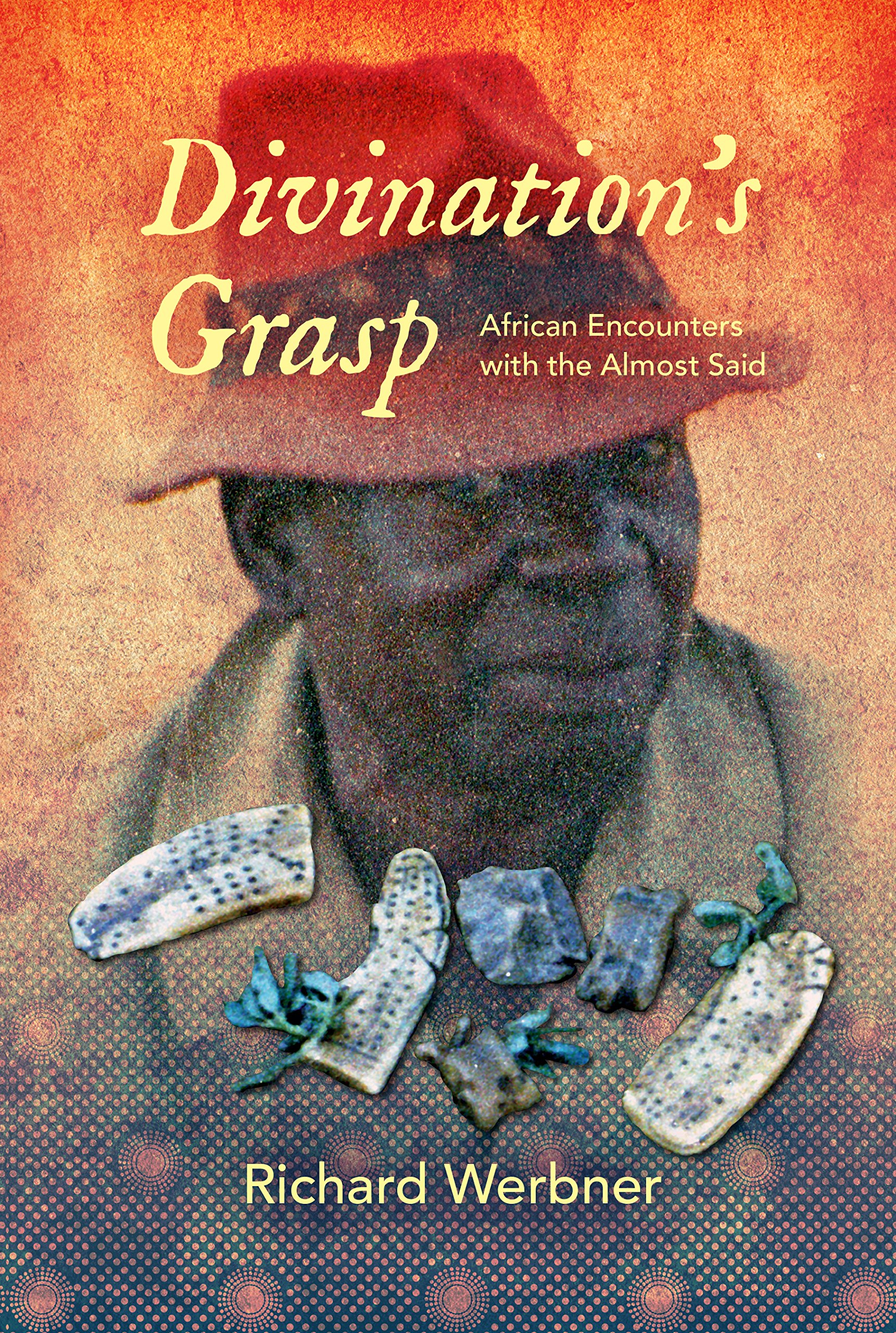 Divination's Grasp: African Encounters with the Almost Said pdf epub