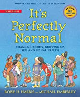 It's Perfectly Normal: Changing Bodies Growing Up