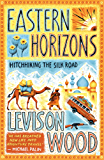 Eastern Horizons: Hitchhiking the Silk Road (English Edition)