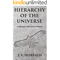 Hierarchy of the Universe: A Message from the Anunnaki
