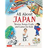 All About Japan: Stories, Songs, Crafts and Games for Kids (All About...countries)