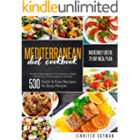 Mediterranean Diet Cookbook: The Best Diet Program in The World for a Rapid Weight Loss, Easily Explained, including 530…
