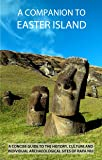 A Companion To Easter Island (Guide To Rapa Nui)