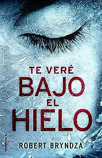Te veré bajo el hielo (Serie Erika Foster) (Spanish Edition)