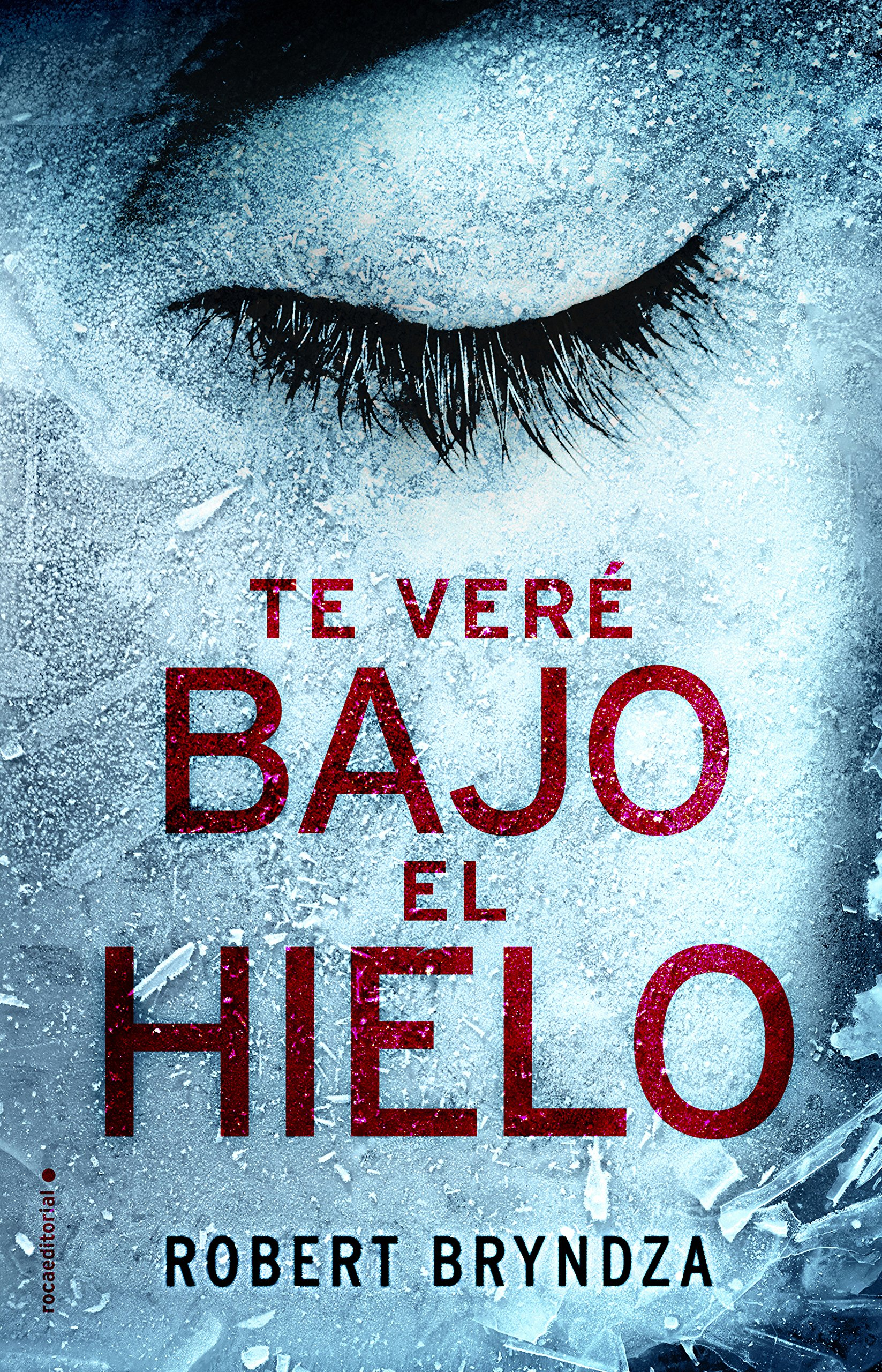 Amazon.com: Te vere bajo el hielo (Spanish Edition) (9788416700530): Robert Bryndza: Books