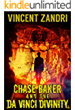 Chase Baker and the Da Vinci Divinity: A Gripping Chase Baker Action and Adventure Suspense Thriller (A Chase Baker…