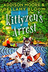 Kittyzen's Arrest (Country Cottage Mysteries Book 1) Kindle Edition
