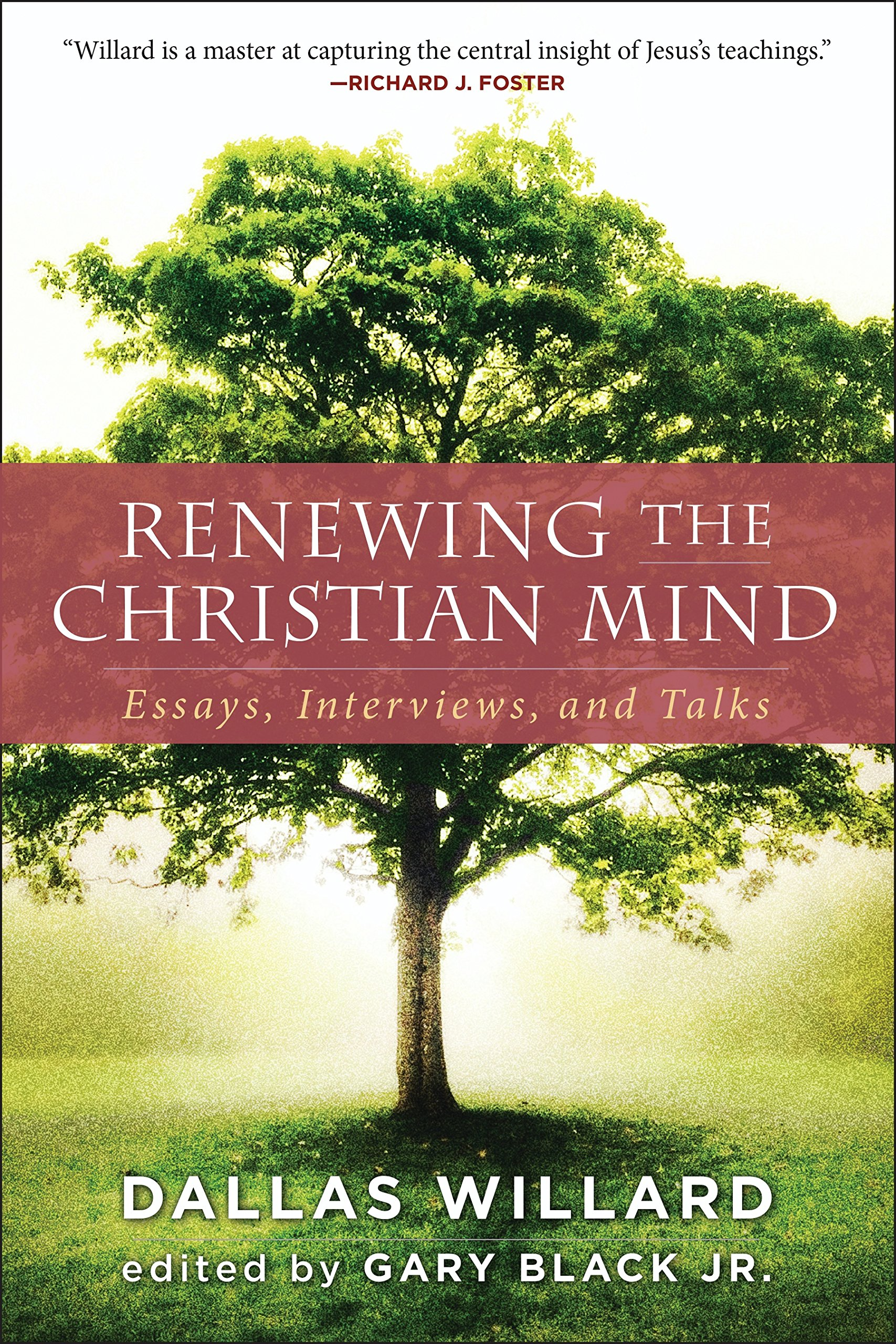 renewing the christian mind essays interviews and talks dallas renewing the christian mind essays interviews and talks dallas willard gary jr black 9780062296139 com books