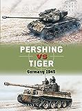 Pershing vs Tiger: Germany 1945 (Duel)