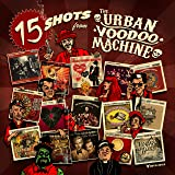 15 Shots from The Urban Voodoo Machine [Explicit]