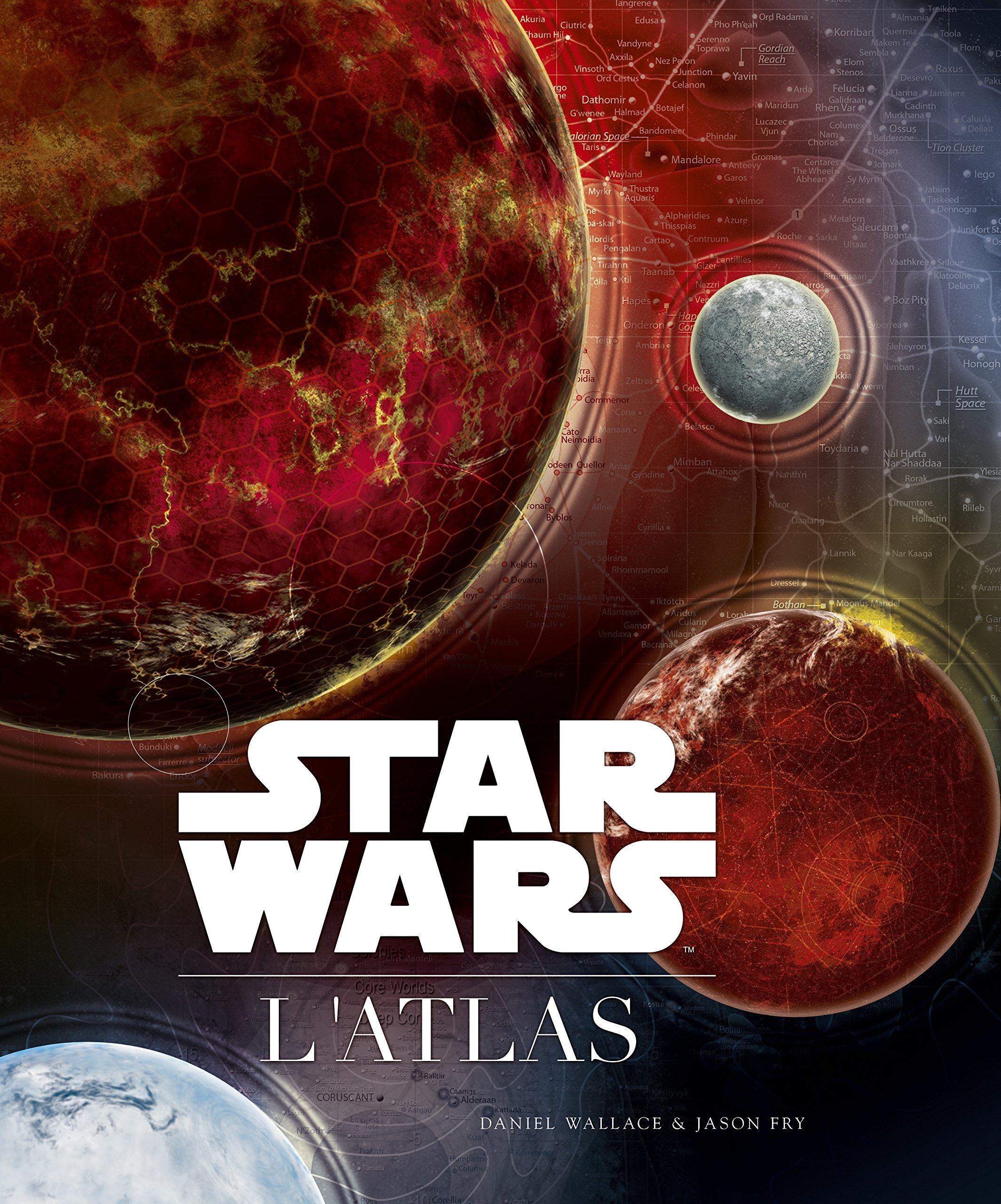 Amazon Fr Star Wars L Atlas Collectif Ian Fullwood