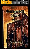 Wormwood Dawn: Episode II: An Apocalyptic Serial