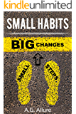 Small Habits=Big Results: How Easy Small Habits=Big Results, how consistency beats intensity and how you can utilize the compounding effect to change and ... Productivity, Consistency, Time Management)