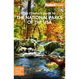 Fodor's The Complete Guide to the National Parks of the USA: All 63 parks from Maine to American Samoa (Full-color Travel Gui
