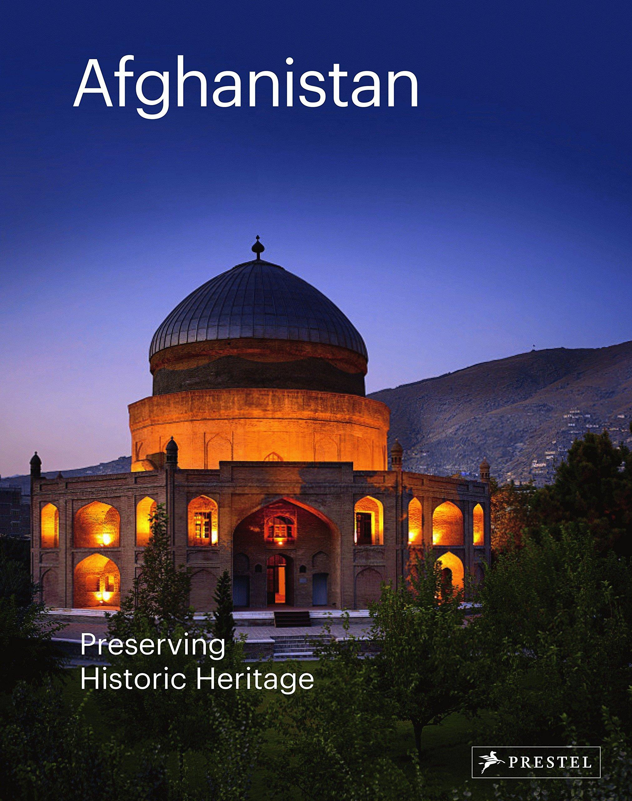 Read Online Afghanistan: Preserving Historic Heritage pdf