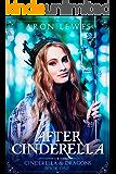After Cinderella (Cinderella & Dragons Book 1)