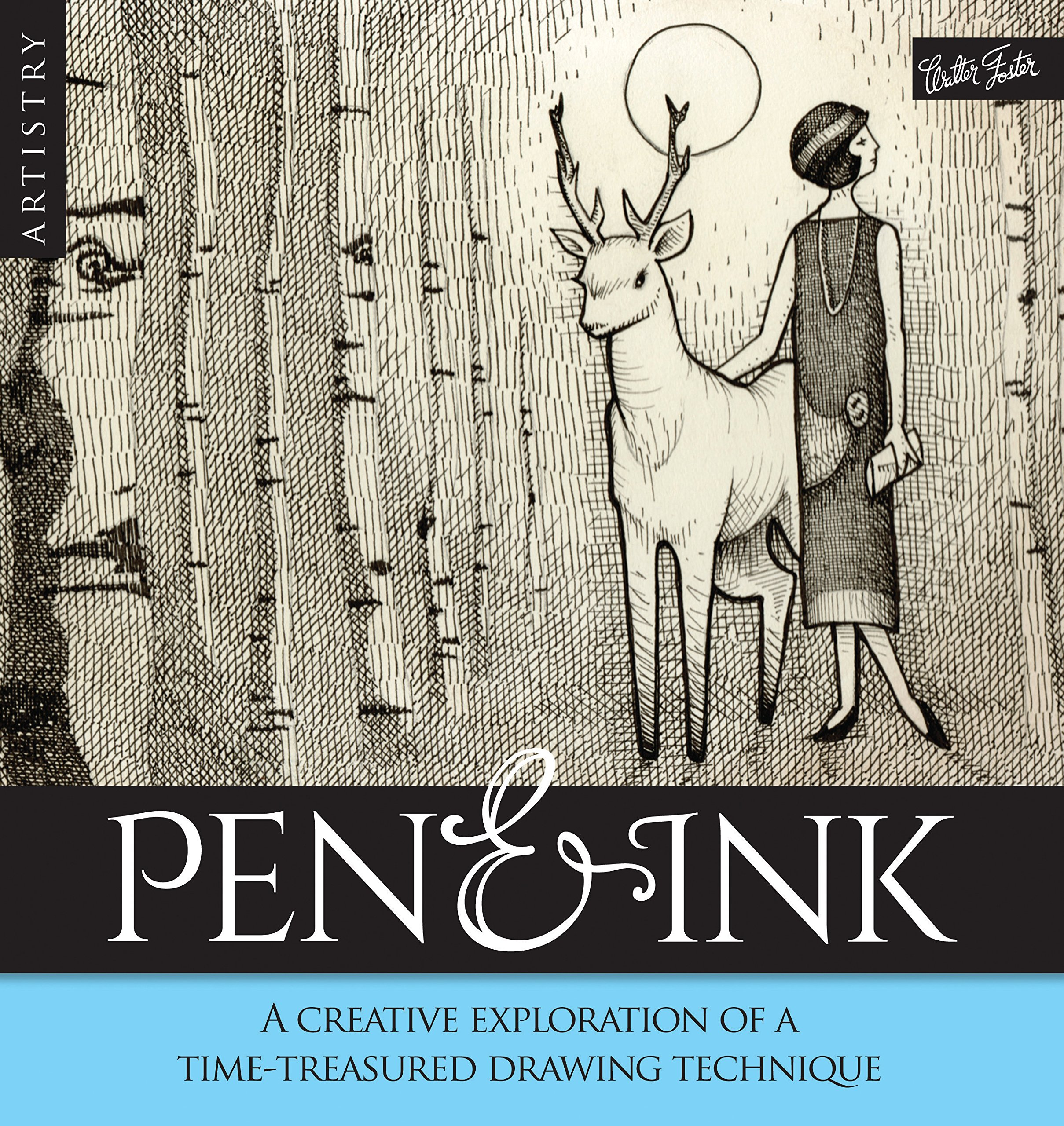 Artistry: Pen & Ink: A creative exploration of a time-treatured drawing technique