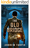 The Old Bridge: a European-US spy conspiracy thriller (A Joe Johnson Thriller, Book 2)