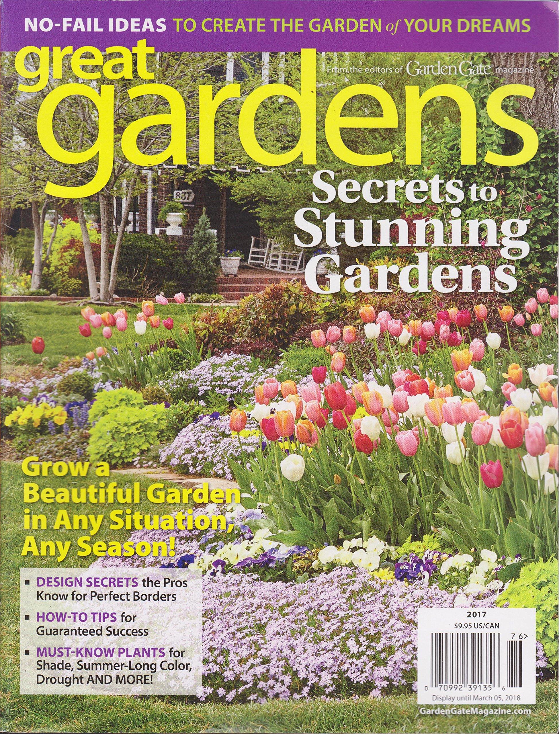 Garden Gate Great Gardens Magazine 2017 Amazon Com Books