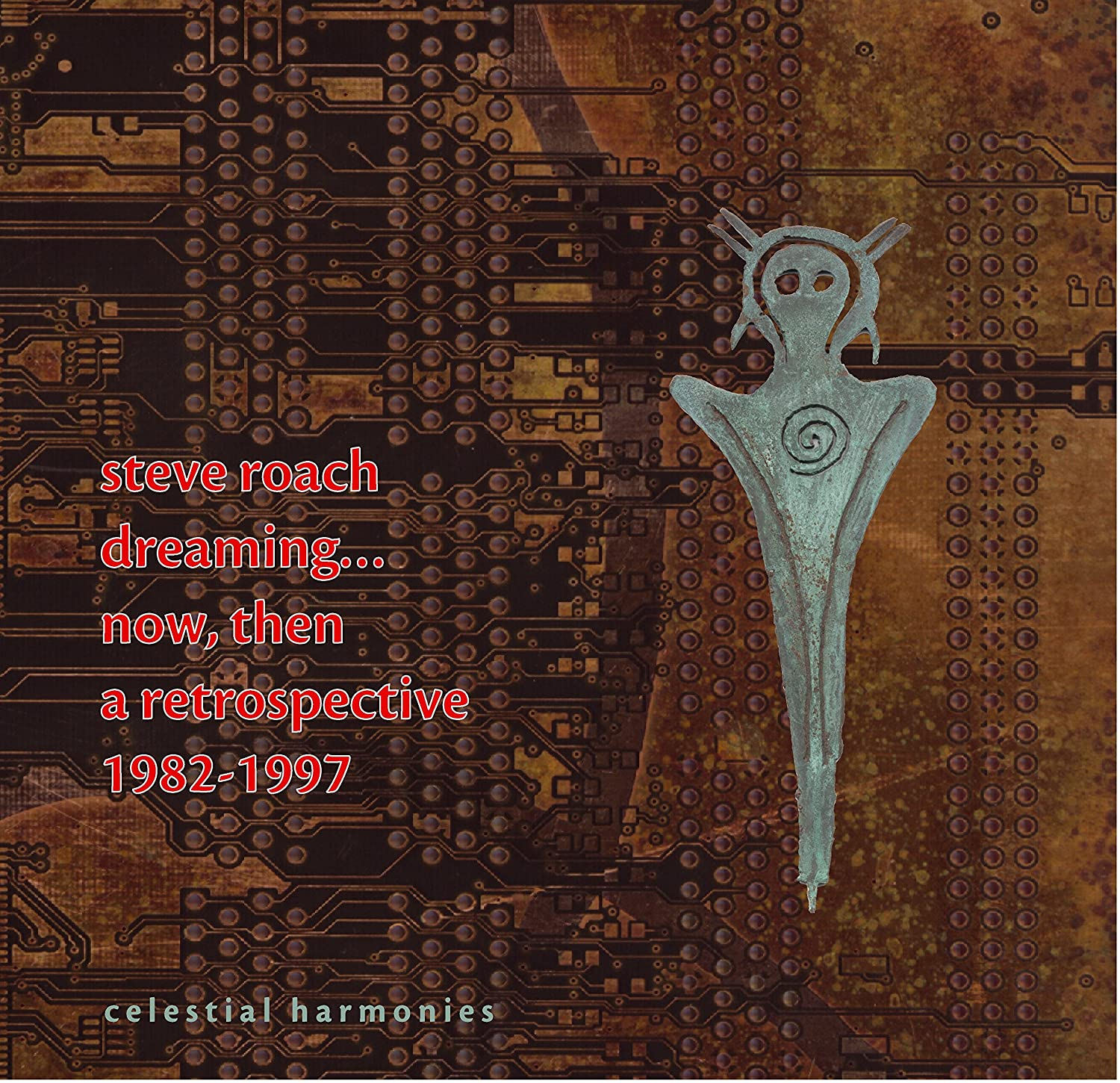 STEVE ROACH - Dreaming...Now, Then (A Retrospective 1982-1997 ...