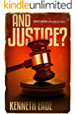 And Justice?: A Lawyer Brent Marks Legal Thriller (Lawyer Brent Marks Legal Thriller Series Book 11) (English Edition)