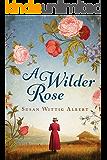 A Wilder Rose: A Novel