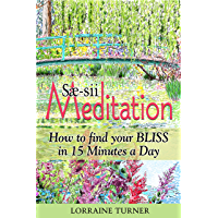Sæ-sii Meditation: How to Find Your Bliss in 15 Minutes a Day
