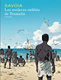 Les esclaves oubliés de Tromelin - tome 0 - Les esclaves oubliés de Tromelin