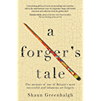 A Forger's Tale: The memoir of one of Britain's most successful and infamous art forgers