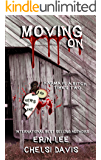 Moving On: Karma is a bitch - times two. (The Ranch Series Book 2)
