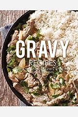 Gravy Recipes: Enjoy the Magic of Gravy with Easy Gravy Recipes Kindle Edition