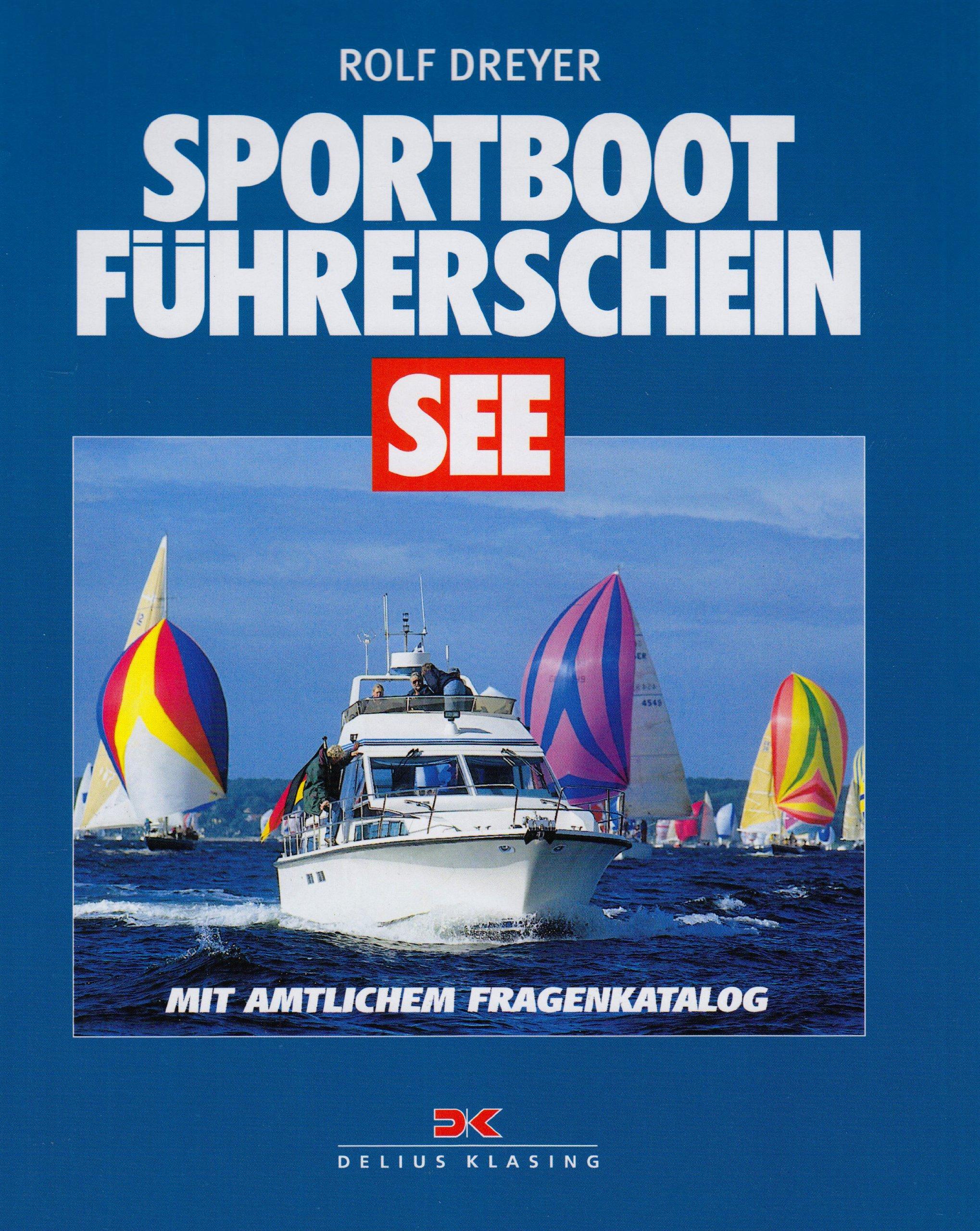 Sportbootführerschein See: Mit amtlichen Fragenkatalog