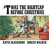 'Twas the Nightcap Before Christmas