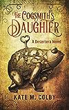 The Cogsmith's Daughter (Desertera #1)