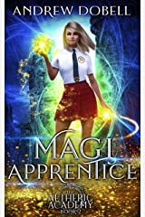 Magi Apprentice: A Magical Academy Contemporary Fantasy (Aetheric Academy Book 2) Kindle Edition