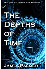 The Depths of Time: A Shadow Council Archives Novella
