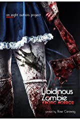 Libidinous Zombie: An Erotic Horror Collection Kindle Edition