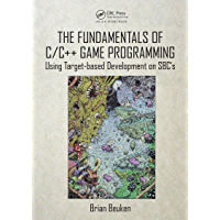 The Fundamentals of C/C++ Game Programming: Using Target-based Development on SBC's (English Edition)