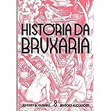 Historia da Bruxaria. Feiticeiras hereges e pagas (Em Portugues do Brasil)