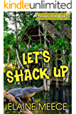 "Let's Shack Up (""Possum Creek Series Book 3)"