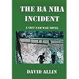 The Ba Nha Incident: A Viet Nam War Novel