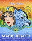 Magic Beauty Coloring Book: Animals, Birds, Flowers, Mandalas, Beautiful Fairies