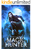 Magic Hunter (The Vampire's Mage Series Book 1)