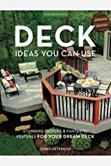 Deck Ideas You Can Use - Updated Edition: Stunning Designs & Fantastic Features for Your Dream Deck Paperback
