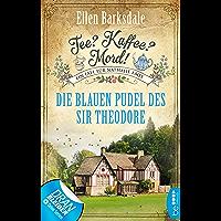 Tee? Kaffee? Mord! - Die blauen Pudel des Sir Theodore (Nathalie Ames ermittelt 3) (German Edition)