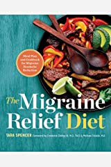 The Migraine Relief Diet: Meal Plan and Cookbook for Migraine Headache Reduction Kindle Edition